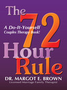 The 72 Hour Rule (eBook): A Do-It-Yourself Couples Therapy Book