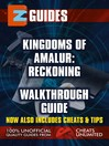 EZ Guides: Kingdoms of Amular (eBook): Reckoning Walkthough Guide