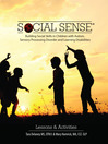 Social Sense (eBook): Building Social Skills in Children with Autism, Sensory Processing Disorder and Learning Disabilities