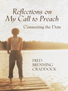Reflections on My Call to Preach (eBook): Connecting the Dots