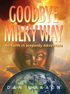 Goodbye Milky Way (eBook): An Earth in Jeopardy Adventure