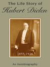 The Life Story of Hubert Dielen, 1855-1926 (eBook): An Autobiography
