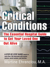 Critical Conditions (eBook): The Essential Hospital Guide to Get Your Loved One Out Alive