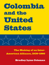 Columbia and the United States (eBook): The Making of an Inter-American Alliance, 1939-1960