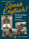 Speak English! (eBook): The Rise of Latinos in Baseball