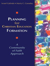 Planning for Christian Education Formation (eBook): A Community of Faith Approach