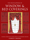 The Encyclopedia of Window & Bed Coverings (eBook): Historical Perspectives, Classic Designs, Contemporary Creations