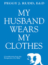 My Husband Wears My Clothes (eBook): Crossdressing From the Perspective of a Wife