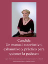 Candida (eBook): Un Manual Authoritativo, Exhaustivo y Practico para Quienes la Padecen