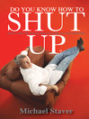 Do You Know How to Shut Up (eBook): and 51 Other Life Lessons that Will Make You Uncomfortable