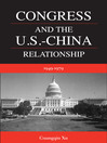 Congress and the U.S.-China Relationship 1949-1979 (eBook)