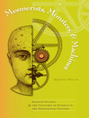 Mesmerists, Monsters, and Machines (eBook): Science Fiction and the Cultures of Science in the Nineteenth Century