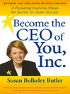 Become the CEO of You, Inc. (eBook): A Pioneering Executive Shares Her Secrets for Career Success