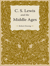 C. S. Lewis and the Middle Ages (eBook)