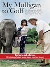 My Mulligan to Golf (eBook): The Hilarious Story of Shells Wonderful World of Golf and the Beginning of the Champions Tour