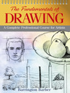 Fundamentals of Drawing (eBook): A Complete Professional Course of Artist