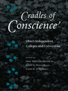 Cradles of Conscience (eBook): Ohio's Independent Colleges and Universities