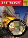 Art+Travel Europe (eBook): Van Gogh, Vermeer, Goya, Caravaggio, Munch