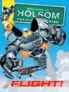 Flight! (eBook): Welcome to Holsom Comic Series, Book 6