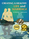 Creating A Healthy Life and Marriage (eBook): A Holistic Approach: Body, Mind, Emotions and Spirit