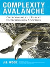 Complexity Avalanche (eBook): Overcoming the Threat to Technology Adoption