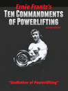 Ernie Frantz's Ten Commandments of Powerlifting (eBook)