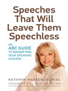 Speeches That Will Leave Them Speechless (eBook): An ABC Guide to Magnifying Your Speaking Success