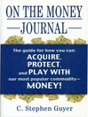 On the Money Journal (eBook): The Guide For How You Can: Acquire, Protect, and Play With Our Most Popular Commodity - Money!
