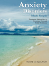 Anxiety Disorders Made Simple (eBook): Treatment Approaches to Overcome Fear and Build Resiliency