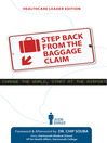 Step Back From the Baggage Claim (eBook): Healthcare Leader Edition