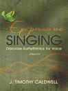 Expressive Singing (eBook): Dalcroze Eurhythmics for Voice