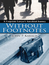 Without Footnotes (eBook): A Corporate Lawyer's Anecdotal Journey