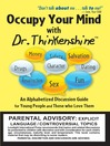 Occupy Your Mind with Dr. Thinkenshine (eBook): An Alphabetized Discussion Guide for Young People and Those Who Love Them