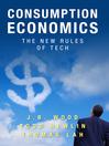 Consumption Economics (eBook): The New Rules of Tech