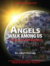 Angels Walk Among Us (eBook): From Every Tribe, Kindred, and Nation