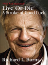 Live or Die (eBook): A Stroke of Good Luck