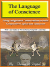 The Language of Conscience (eBook): Using Enlightened Conservatism to Build Cooperative Capital and Character
