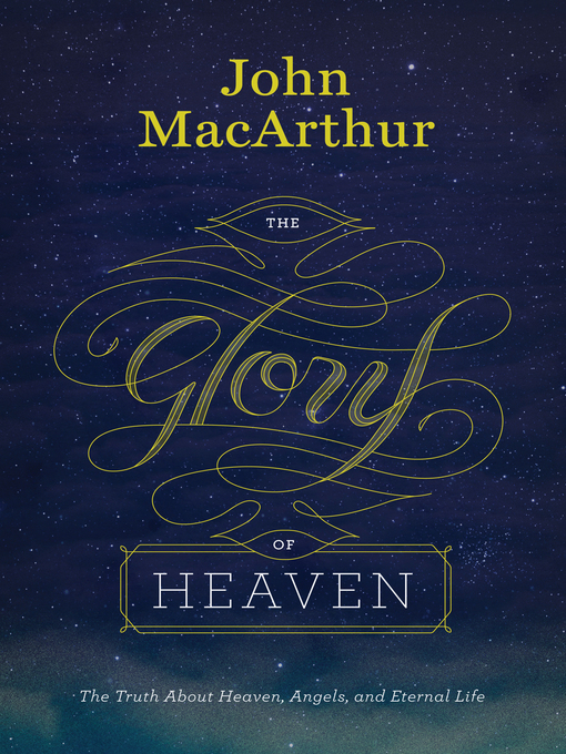 The Glory of Heaven (eBook): The Truth about Heaven, Angels, and Eternal Life