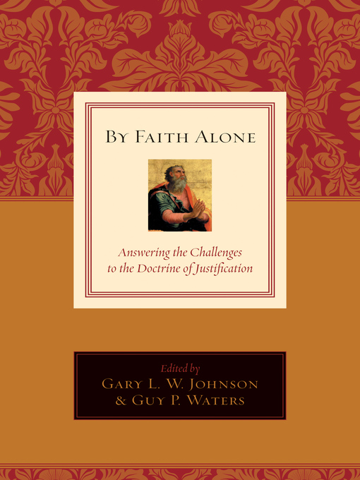 By Faith Alone (eBook): Answering the Challenges to the Doctrine of Justification