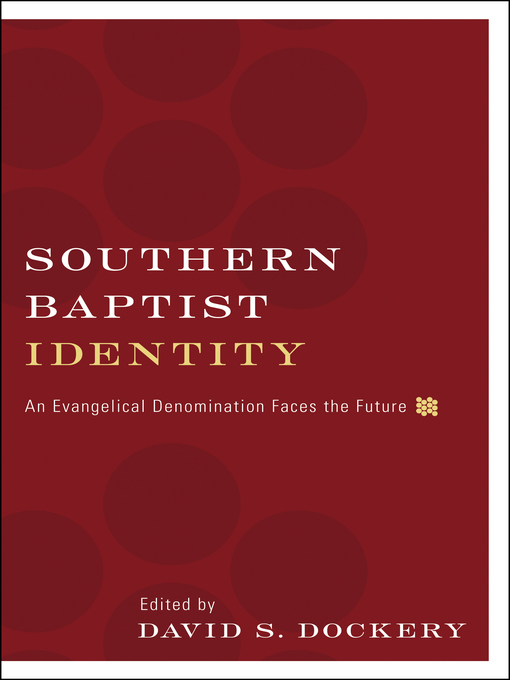 Southern Baptist Identity (eBook): An Evangelical Denomination Faces the Future