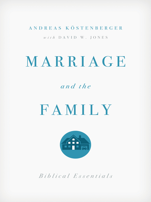 Marriage and the Family (eBook): Biblical Essentials