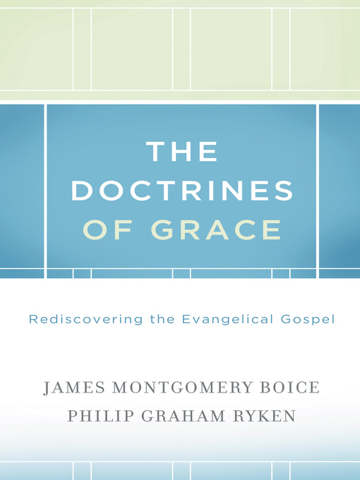 The Doctrines of Grace (eBook): Rediscovering the Evangelical Gospel