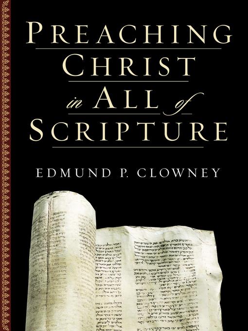 Preaching Christ in All of Scripture (eBook)