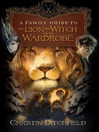 A Family Guide to The Lion, the Witch and the Wardrobe (eBook)