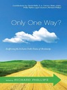 Only One Way? (eBook): Reaffirming the Exclusive Truth Claims of Christianity