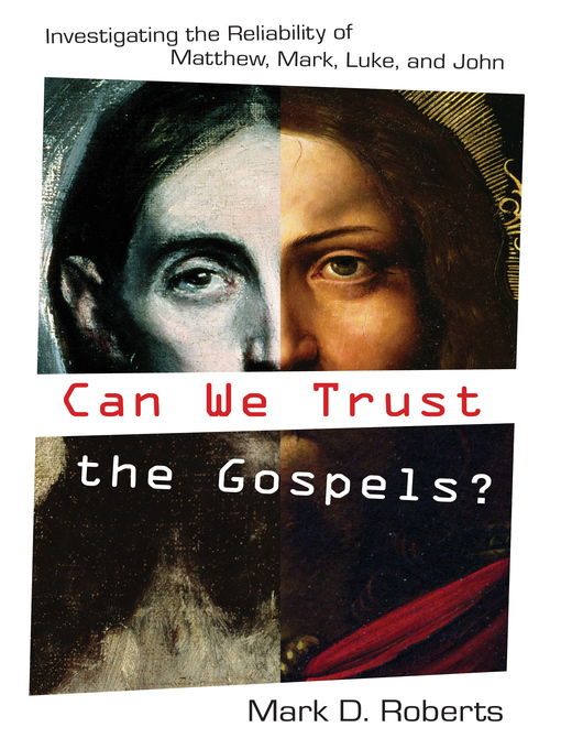 Can We Trust the Gospels? (eBook): Investigating the Reliability of Matthew, Mark, Luke, and John