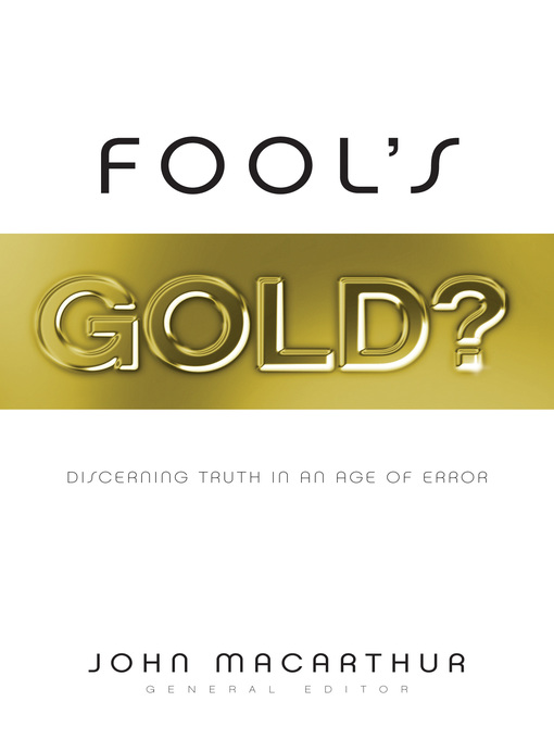 Fool's Gold? (eBook): Discerning Truth in an Age of Error