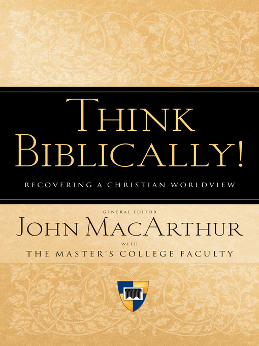 Think Biblically! (eBook): Recovering a Christian Worldview