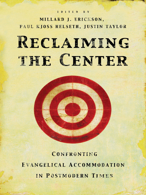 Reclaiming the Center (eBook): Confronting Evangelical Accommodation in Postmodern Times