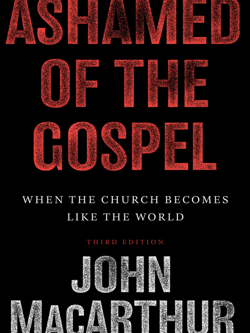 Ashamed of the Gospel (eBook): When the Church Becomes Like the World